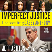Imperfect Justice: Prosecuting Casey Anthony (Unabridged) audiobook download