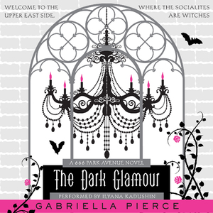 The-dark-glamour-a-666-park-avenue-novel-unabridged-audiobook