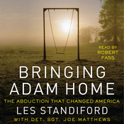 Bringing Adam Home: The Abduction That Changed America (Unabridged) audiobook download