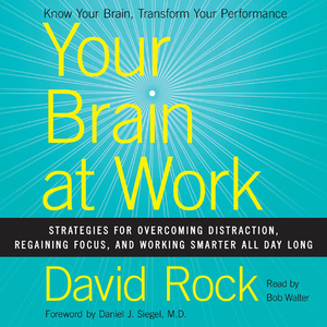 Your-brain-at-work-strategies-for-overcoming-distraction-regaining-focus-and-working-smarter-all-day-long-unabridged-audiobook
