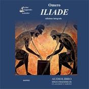 Iliade (The Iliad) (Unabridged) audiobook download