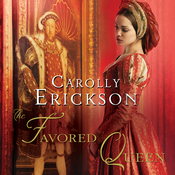 The Favored Queen: A Novel of Henry VIII's Third Wife (Unabridged) audiobook download