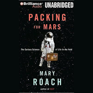 Packing-for-mars-the-curious-science-of-life-in-the-void-unabridged-audiobook