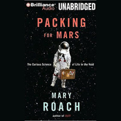 Packing for Mars: The Curious Science of Life in the Void (Unabridged) audiobook download