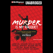 Murder Is My Racquet: Fourteen Original Tales of Love, Death, and Tennis by Today's Great Writers (Unabridged) audiobook download