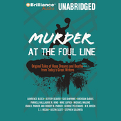 Murder at the Foul Line: Original Tales of Hoop Dreams and Deaths from Today's Great WritersOriginal Tales of Hoop Dreams and Deaths from Today's Great Writers (Unabridged) audiobook download