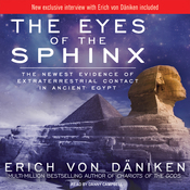 The Eyes of the Sphinx: The Newest Evidence of Extraterrestrial Contact in Ancient Egypt (Unabridged) audiobook download