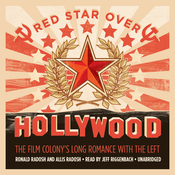Red Star over Hollywood: The Film Colony's Long Romance with the Left (Unabridged) audiobook download