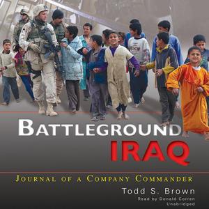 Battleground-iraq-journal-of-a-company-commander-unabridged-audiobook