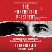 The Manchurian President: Barack Obama's Ties to Communists, Socialists and Other Anti-American Extremists (Unabridged) audiobook download