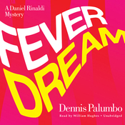 Fever Dream: The Daniel Rinaldi Series, Book 2 (Unabridged) audiobook download