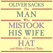 The Man Who Mistook His Wife for a Hat: and Other Clinical Tales (Unabridged) audiobook download