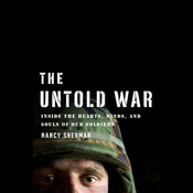 The Untold War: Inside the Hearts, Minds, and Souls of Our Soldiers (Unabridged) audiobook download