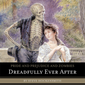 Pride and Prejudice and Zombies: Dreadfully Ever After (Unabridged) audiobook download