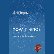 How It Ends: From You to the Universe (Unabridged) audiobook download