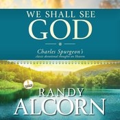 We Shall See God: Charles Spurgeon's Classic Devotional Thoughts on Heaven (Unabridged) audiobook download