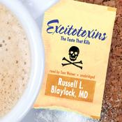 Excitotoxins: The Taste That Kills (Unabridged) audiobook download