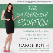 The Entrepreneur Equation: Evaluating the Realities, Risks, and Rewards of Having Your Own Business (Unabridged) audiobook download