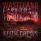 Wasteland II: Last Train to Diavalo (Unabridged) audiobook download