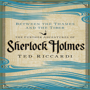 Between the Thames and the Tiber: The Further Adventures of Sherlock Holmes (Unabridged) audiobook download
