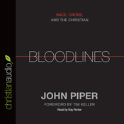 Bloodlines: Race, Cross and the Christian (Unabridged) audiobook download