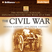 The Seven-Day Scholar: The Civil War: Exploring History One Week at a Time (Unabridged) audiobook download