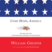 Come Home, America: The Rise and Fall (and Redeeming Promise) of Our Country (Unabridged) audiobook download