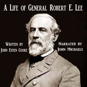 A Life of General Robert E. Lee (Unabridged) audiobook download