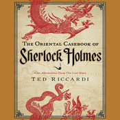 The Oriental Casebook of Sherlock Holmes: Nine Adventures from the Lost Years (Unabridged) audiobook download