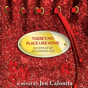 There's No Place Like Home: Secrets of My Hollywood Life (Unabridged) audiobook download