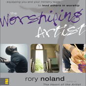 The Worshiping Artist: Equipping You and Your Ministry Team to Lead Others in Worship (Unabridged) audiobook download