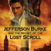 Jefferson Burke and the Secret of the Lost Scroll (Unabridged) audiobook download