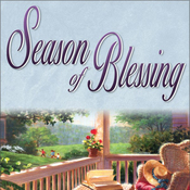 Season of Blessing: Seasons Series, Book 4 (Unabridged) audiobook download