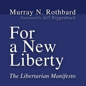 For a New Liberty: The Libertarian Manifesto (Unabridged) audiobook download