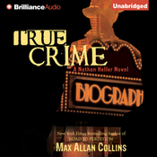 True Crime: Nathan Heller Series, Book 2 (Unabridged) audiobook download
