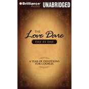 The Love Dare Day by Day: A Year of Devotions for Couples (Unabridged) audiobook download