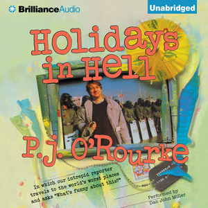 Holidays-in-hell-in-which-our-intrepid-reporter-travels-to-the-worlds-worst-places-and-asks-whats-funny-about-this-unabridged-audiobook