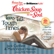 Chicken Soup for the Soul: Teens Talk Tough Times - Stories about the Hardest Parts of Being a Teenager (Unabridged) audiobook download