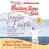 Chicken Soup for the Soul: Stories of Faith: Inspirational Stories of Hope, Devotion, Faith, and Miracles (Unabridged) audiobook download