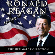 Speeches by Ronald Reagan: The Ultimate Collection audiobook download