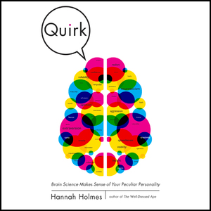 Quirk-brain-science-makes-sense-of-your-peculiar-personality-unabridged-audiobook