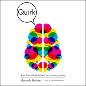 Quirk: Brain Science Makes Sense of Your Peculiar Personality (Unabridged) audiobook download