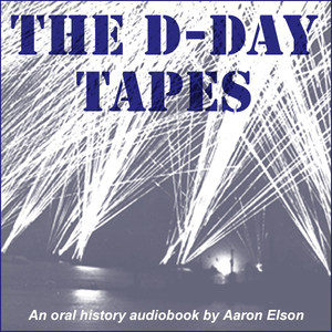 The-d-day-tapes-an-oral-history-audiobook