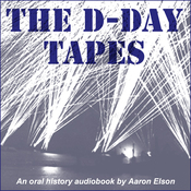 The D-Day Tapes: An Oral History audiobook download