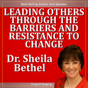 Leading Others Through the Barriers and Resistance to Change: The 30-Minute 'New Breed of Leader' Change Success Series audiobook download