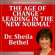 The Age of Change - Leading in the 'New Normal': The 30-Minute 'New Breed of Leader-Change' Success Series audiobook download