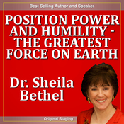 Position Power and Humility - The Greatest Force on Earth: The 30-Minute 'New Breed of Leader' Success Series audiobook download
