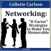 Networking: 'It Factor' Strategies to Make You Memorable: 30-Minute Success Series audiobook download