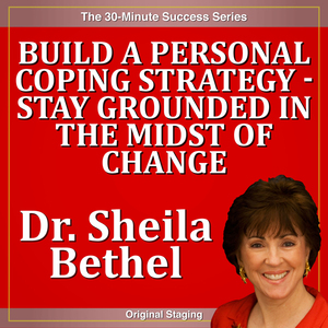 Build-a-personal-coping-strategy-stay-grounded-in-the-midst-of-change-the-30-minute-new-breed-of-leader-change-success-series-audiobook