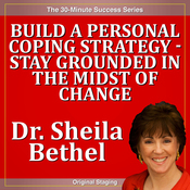 Build a Personal Coping Strategy - Stay Grounded in the Midst of Change: The 30-Minute 'New Breed of Leader-Change' Success Series audiobook download